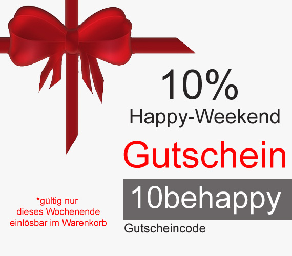 Happy weekend Gutschein 10%!